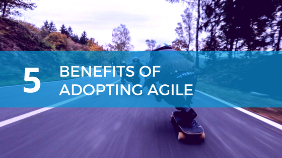 benefits of adopting agile blog post